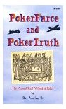 Poker Farce and Poker Truth (The Actual Real World of Poker) by Ray Michael B.